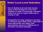 state local level subsidies
