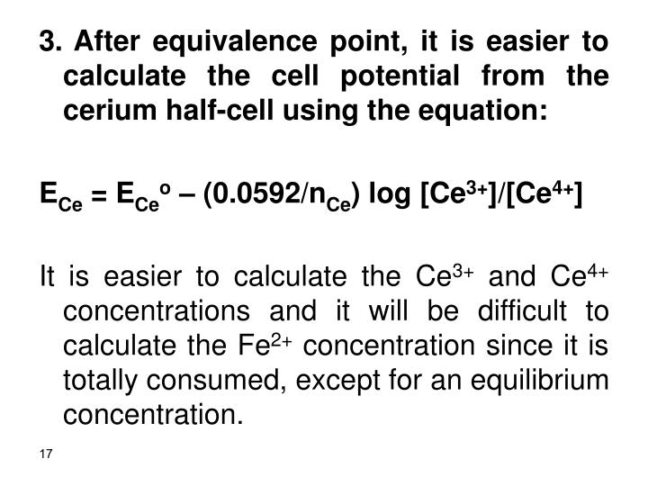 3. After equivalence point, it is easier to calculate the cell potential from the cerium half-cell using the equation: