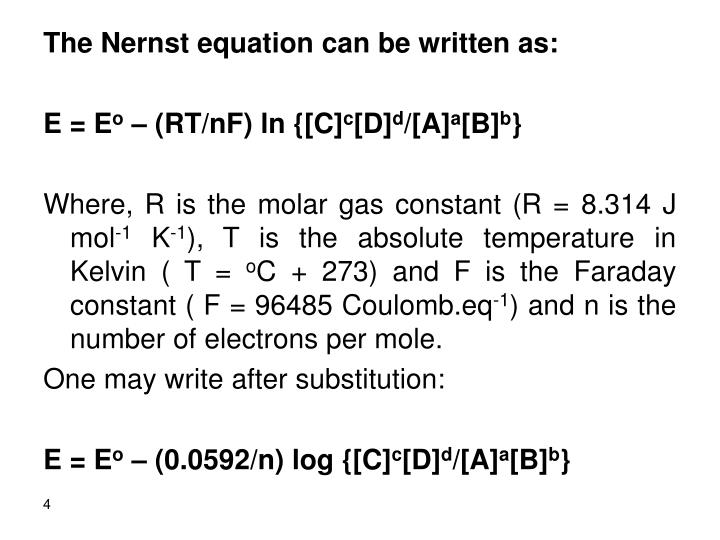 The Nernst equation can be written as: