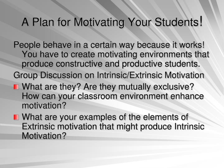 A Plan for Motivating Your Students