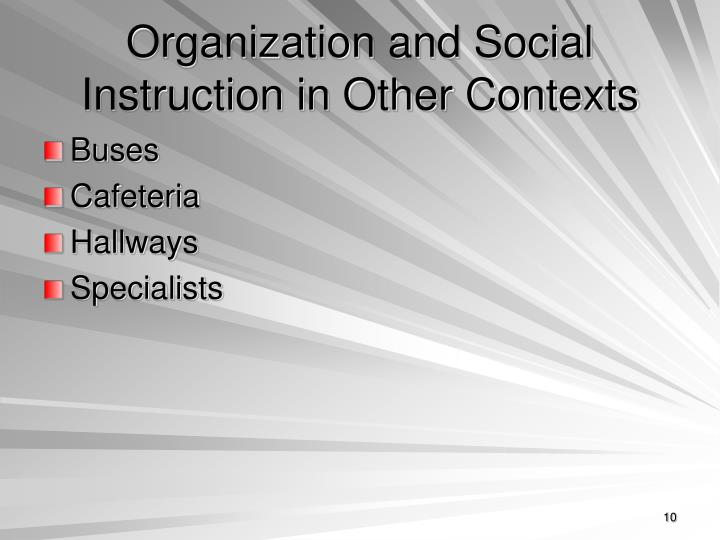 Organization and Social Instruction in Other Contexts