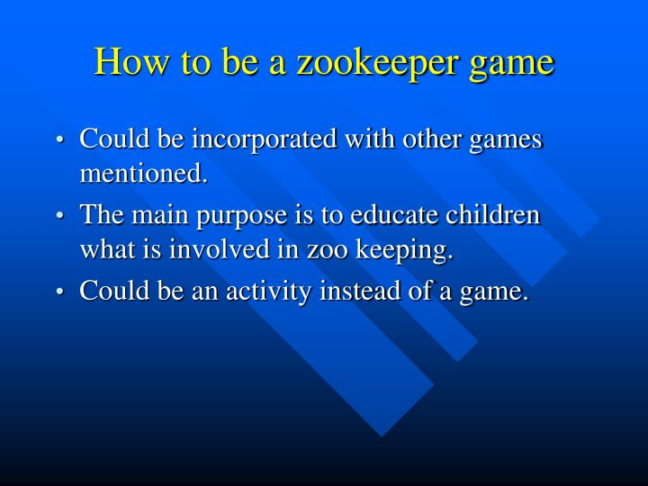 How to be a zookeeper game