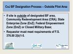 coj bf designation process outside pilot area