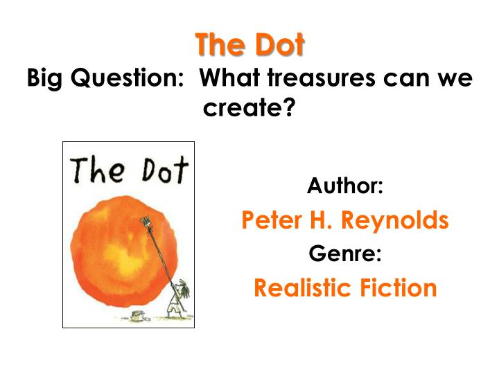 the dot big question what treasures can we create n.