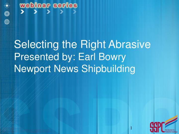 selecting the right abrasive presented by earl bowry newport news shipbuilding n.