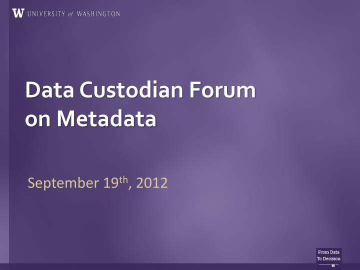 data custodian forum on metadata n.