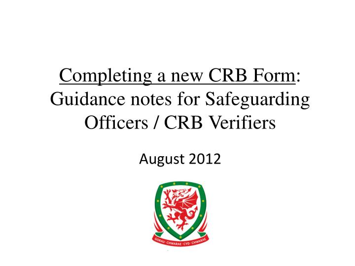 completing a new crb form guidance notes for safeguarding officers crb verifiers n.