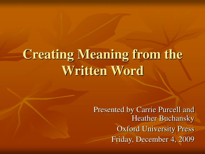 creating meaning from the written word n.