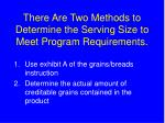 there are two methods to determine the serving size to meet program requirements