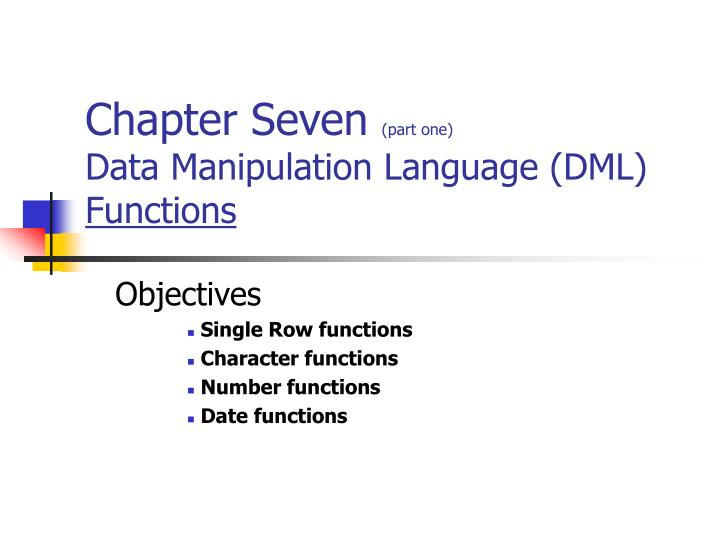 chapter seven part one data manipulation language dml functions n.