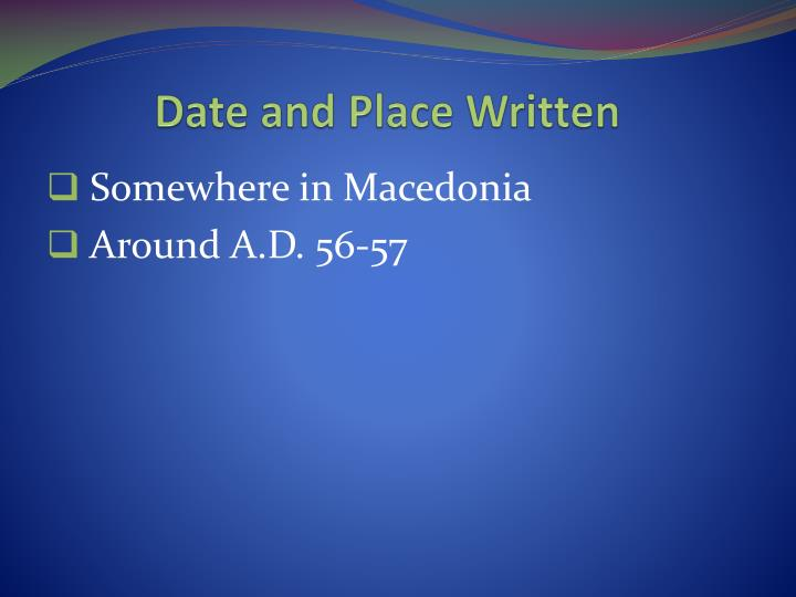 Date and Place Written
