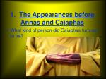 1 the appearances before annas and caiaphas