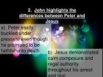 2 john highlights the differences between peter and jesus