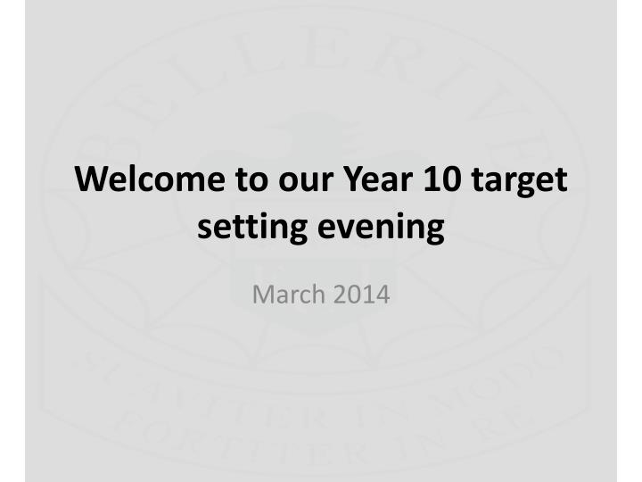 welcome to our year 10 target setting evening n.