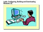 laba configuring building and downloading windows ce