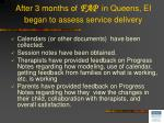 after 3 months of fap in queens ei began to assess service delivery