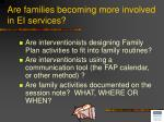 are families becoming more involved in ei services