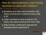 how do interventionists coach family members to work with children