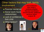 other factors that may limit family involvement
