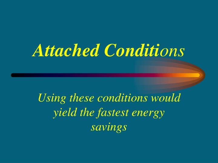 Attached Conditi