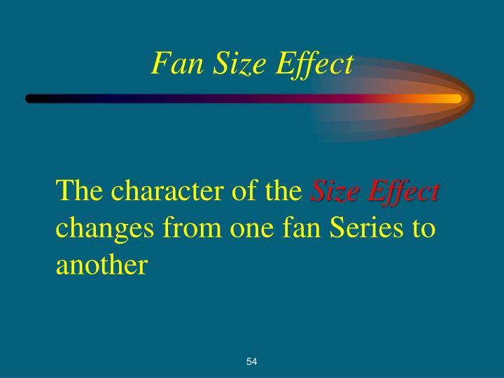Fan Size Effect