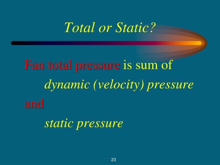 Total or Static?