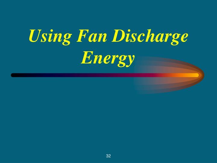 Using Fan Discharge Energy