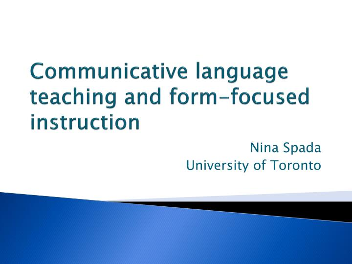 communicative language teaching and form focused instruction n.