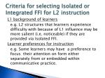 criteria for selecting isolated or integrated ffi for l2 instruction1