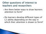 other questions of interest to teachers and researchers