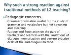 why such a strong reaction against traditional methods of l2 teaching