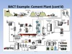 bact example cement plant cont d