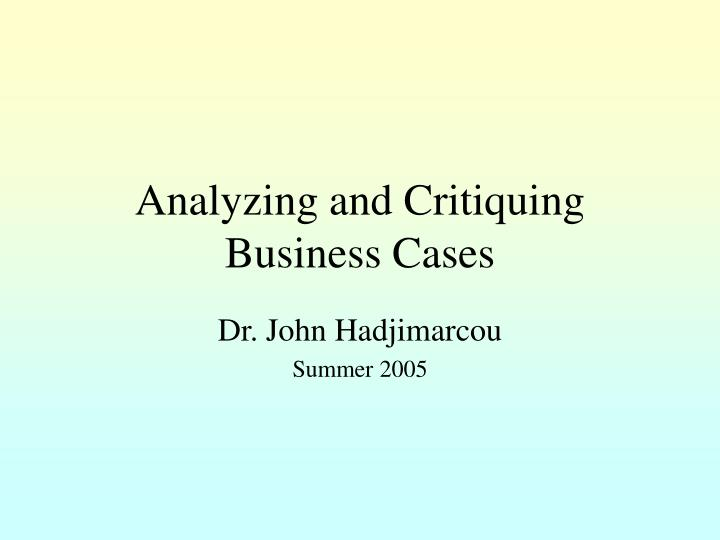 analyzing and critiquing business cases n.