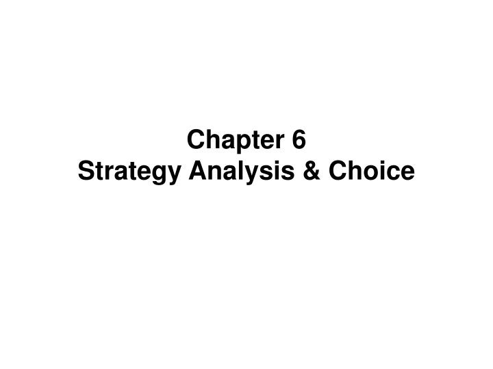 chapter 6 strategy analysis choice n.