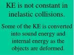 ke is not constant in inelastic collisions