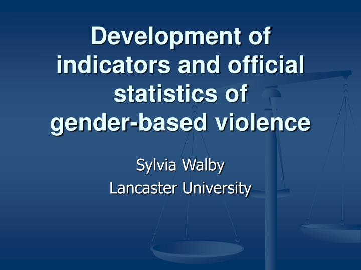 development of indicators and official statistics of gender based violence n.