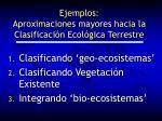 ejemplos aproximaciones mayores hacia la clasificaci n ecol gica terrestre