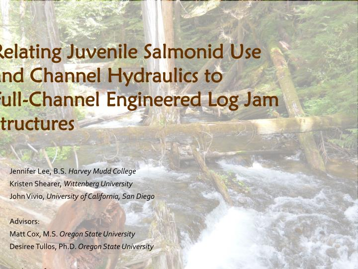 relating juvenile salmonid use and channel hydraulics to full channel engineered log jam structures n.
