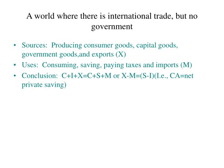 A world where there is international trade, but no government