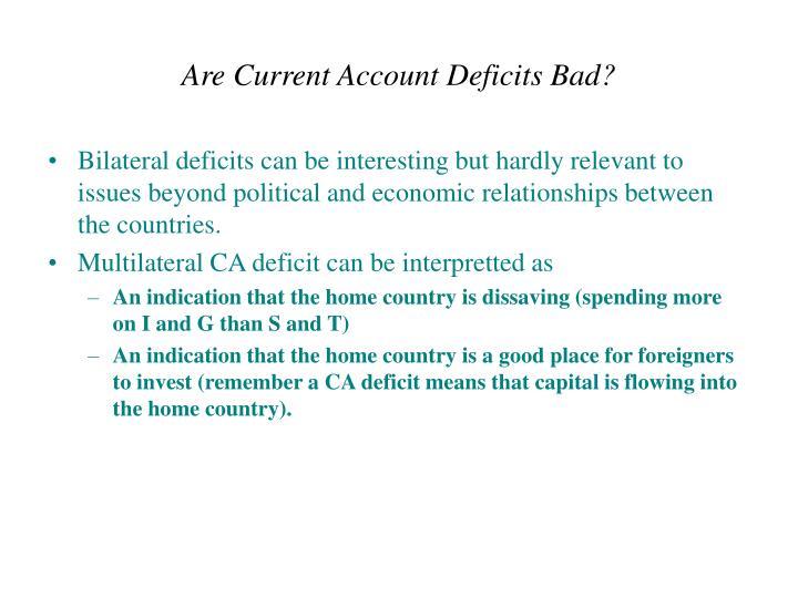Are Current Account Deficits Bad?
