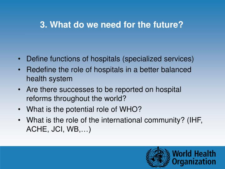 3. What do we need for the future?