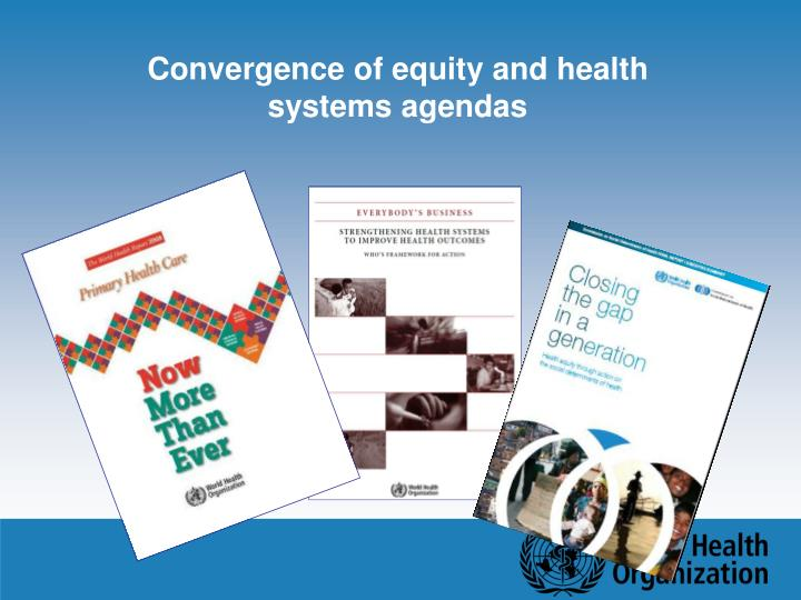 Convergence of equity and health systems agendas