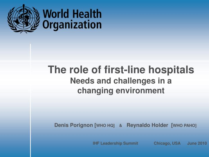 The role of first line hospitals needs and challenges in a changing environment