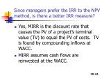 since managers prefer the irr to the npv method is there a better irr measure