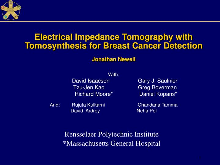 electrical impedance tomography with tomosynthesis for breast cancer detection jonathan newell n.