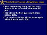 threshold for parameter straightness image