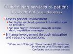 customizing services to patient involvement e g diabetes