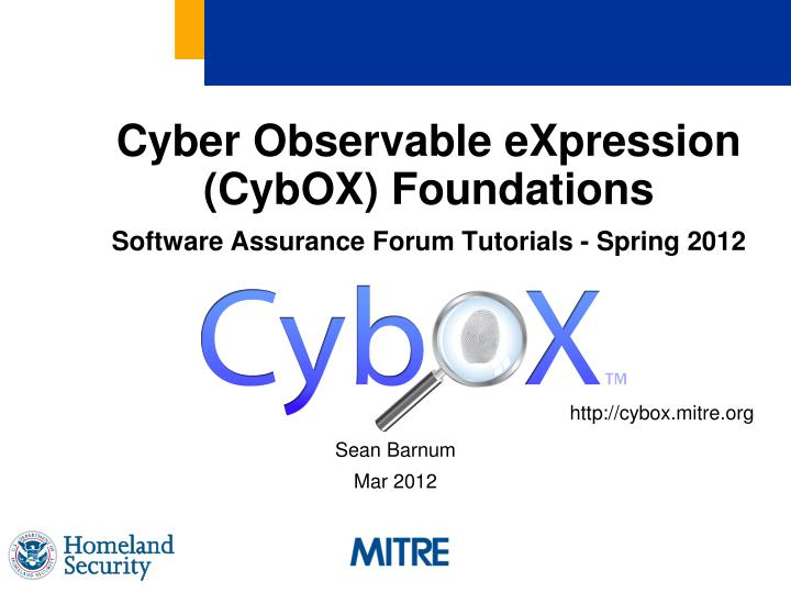Cyber observable expression cybox foundations software assurance forum tutorials spring 2012