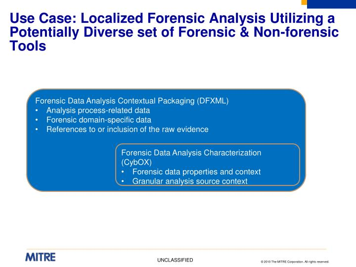 Use Case: Localized Forensic Analysis Utilizing a Potentially Diverse set of Forensic & Non-forensic Tools