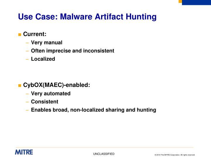Use Case: Malware Artifact Hunting